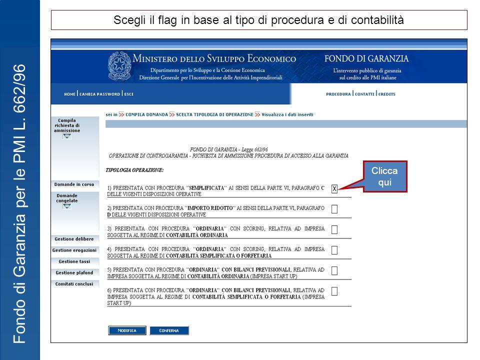 Fondo di Garanzia per le PMI L. 662/96 Clicca qui Scegli il flag in base al tipo di procedura e di contabilità