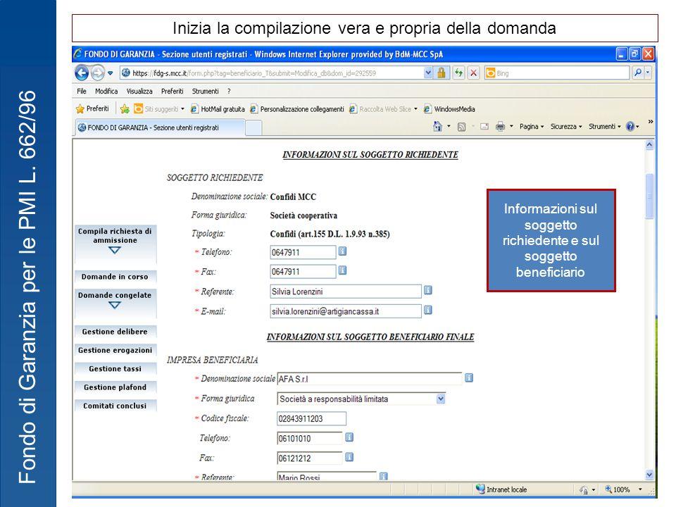 Fondo di Garanzia per le PMI L. 662/96 Informazioni sul soggetto richiedente e sul soggetto beneficiario Inizia la compilazione vera e propria della d