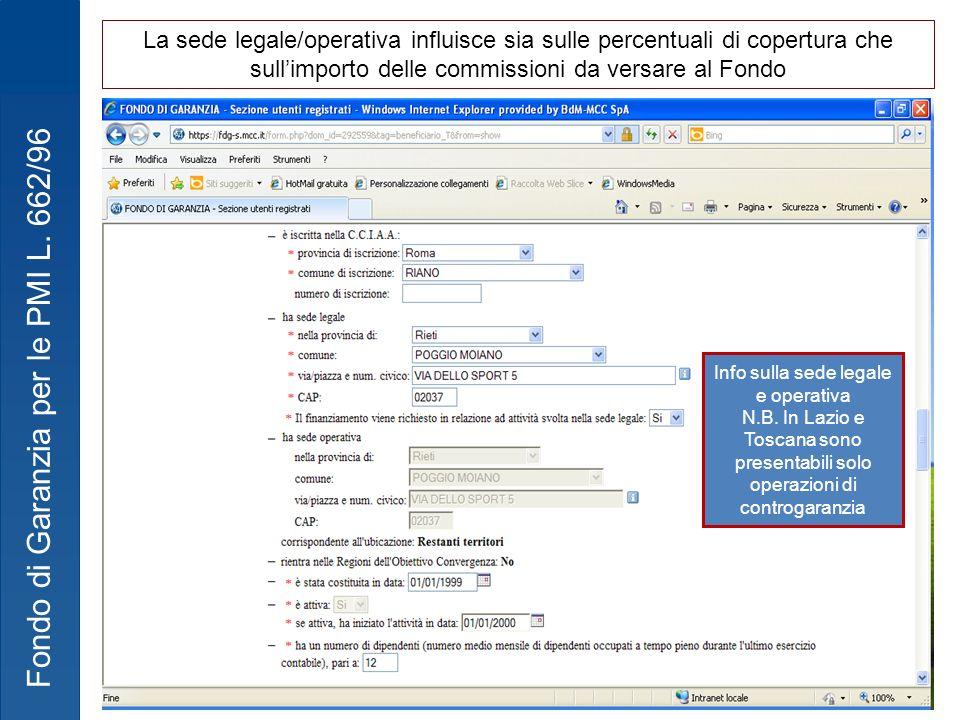 Fondo di Garanzia per le PMI L. 662/96 Info sulla sede legale e operativa N.B. In Lazio e Toscana sono presentabili solo operazioni di controgaranzia