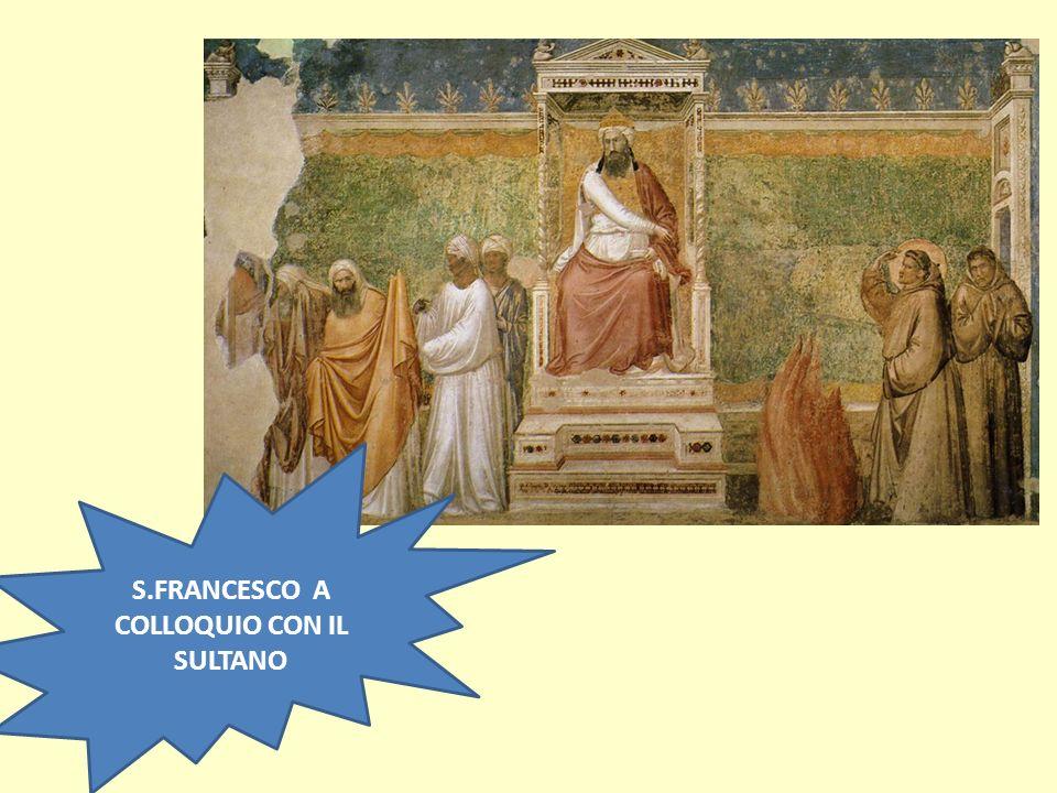 S.FRANCESCO A COLLOQUIO CON IL SULTANO