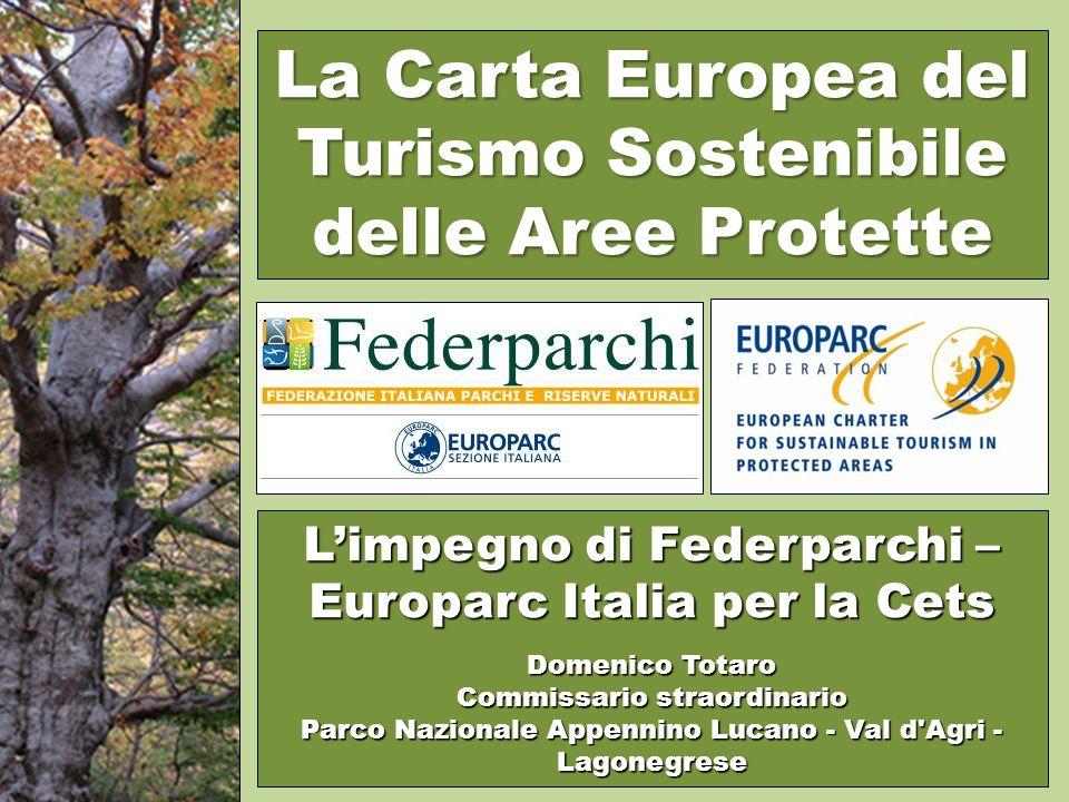 Limpegno di Federparchi – Europarc Italia per la Cets Domenico Totaro Commissario straordinario Parco Nazionale Appennino Lucano - Val d Agri - Lagonegrese La Carta Europea del Turismo Sostenibile delle Aree Protette