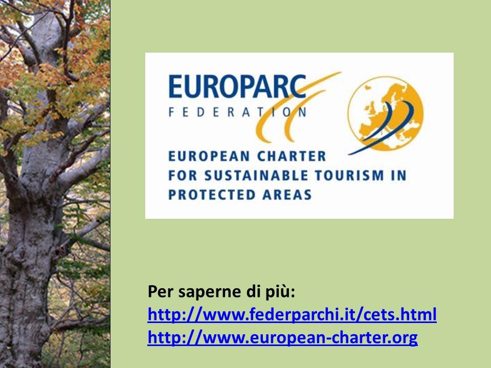 Per saperne di più: http://www.federparchi.it/cets.html http://www.european-charter.org