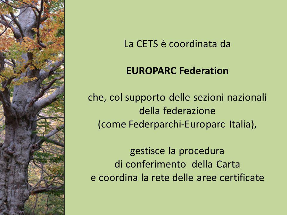 La CETS è coordinata da EUROPARC Federation che, col supporto delle sezioni nazionali della federazione (come Federparchi-Europarc Italia), gestisce la procedura di conferimento della Carta e coordina la rete delle aree certificate