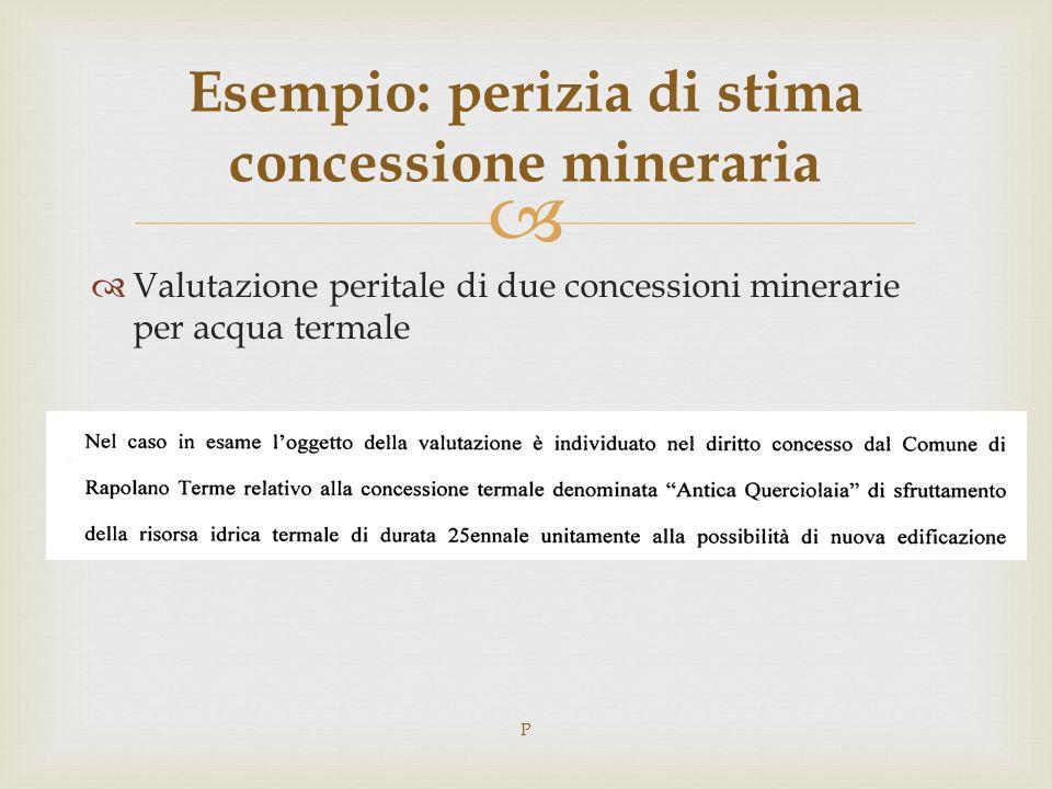 Valutazione peritale di due concessioni minerarie per acqua termale Esempio: perizia di stima concessione mineraria P