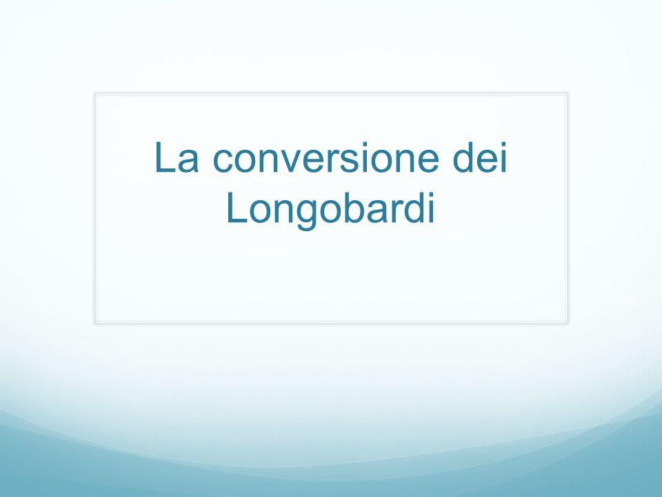 La conversione dei Longobardi