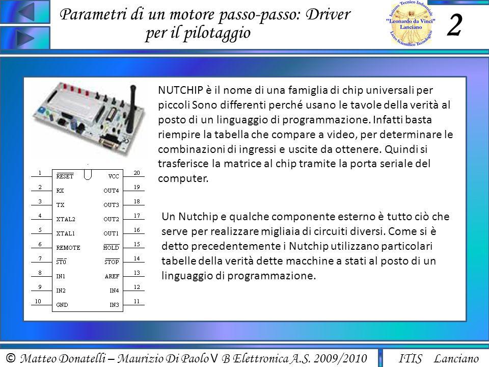 © Matteo Donatelli – Maurizio Di Paolo V B Elettronica A.S. 2009/2010 ITIS Lanciano Parametri di un motore passo-passo: Driver per il pilotaggio 2 NUT
