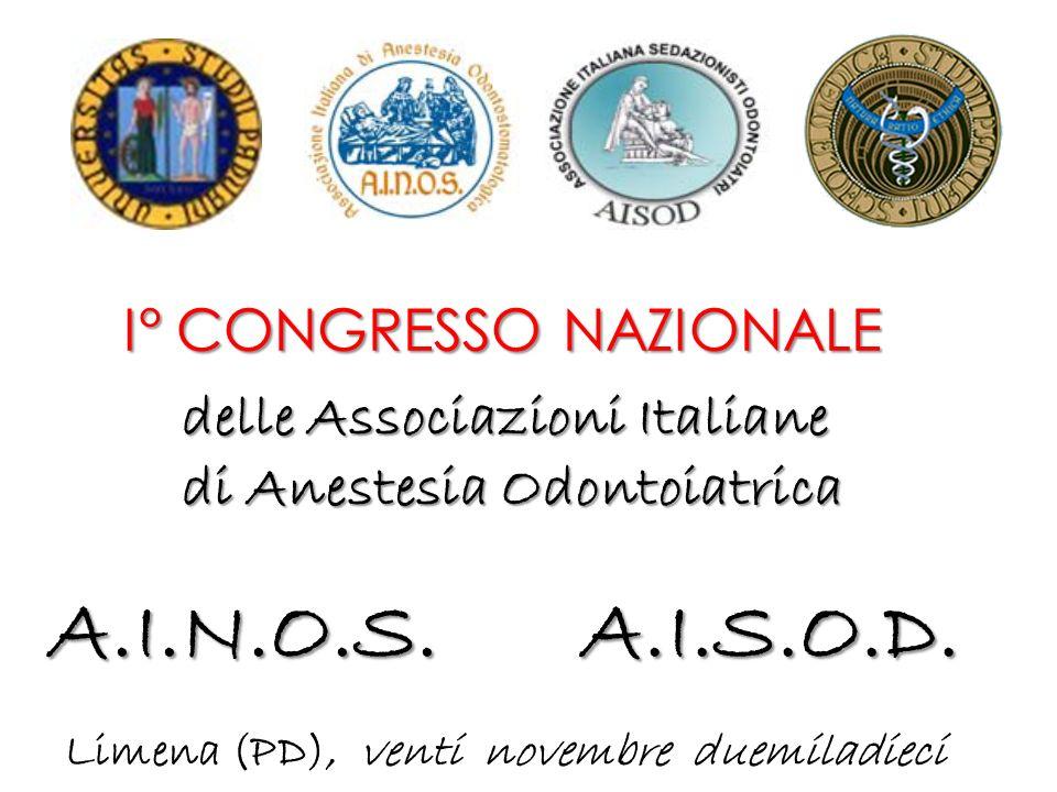 I° CONGRESSO NAZIONALE delle Associazioni Italiane di Anestesia Odontoiatrica A.I.N.O.S.A.I.S.O.D.