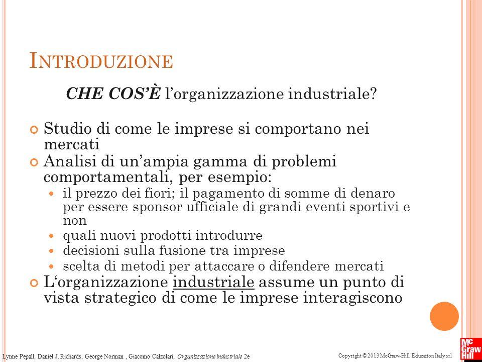 Copyright © 2013 McGraw-Hill Education Italy srl Lynne Pepall, Daniel J. Richards, George Norman, Giacomo Calzolari, Organizzazione industriale 2e I N