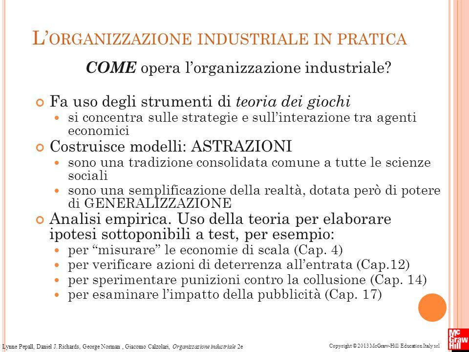 Copyright © 2013 McGraw-Hill Education Italy srl Lynne Pepall, Daniel J. Richards, George Norman, Giacomo Calzolari, Organizzazione industriale 2e L O