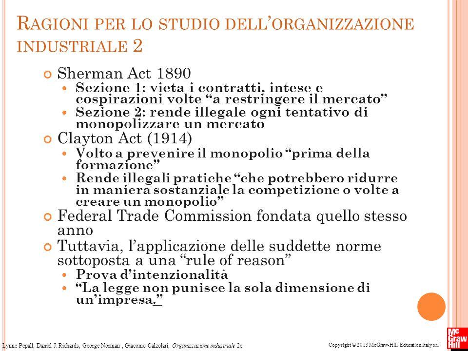Copyright © 2013 McGraw-Hill Education Italy srl Lynne Pepall, Daniel J. Richards, George Norman, Giacomo Calzolari, Organizzazione industriale 2e R A