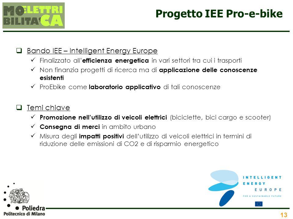 13 Progetto IEE Pro-e-bike Bando IEE – Intelligent Energy Europe Finalizzato all efficienza energetica in vari settori tra cui i trasporti Non finanzi