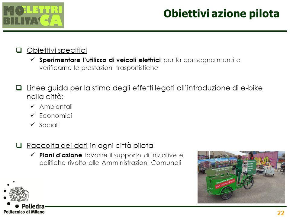 22 Obiettivi azione pilota Obiettivi specifici Sperimentare lutilizzo di veicoli elettrici per la consegna merci e verificarne le prestazioni trasport
