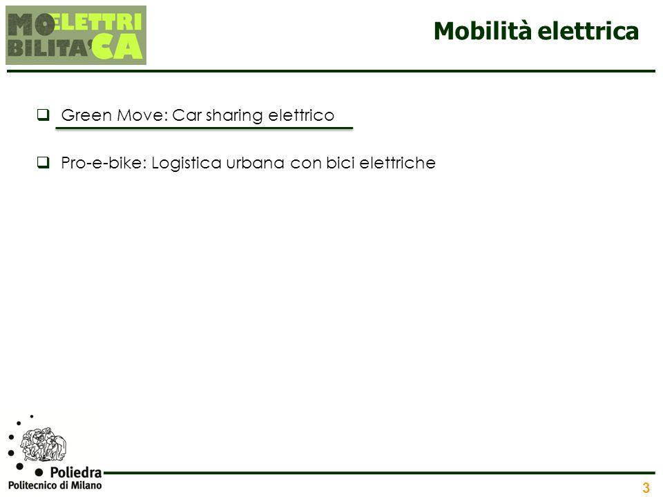 3 Mobilità elettrica Green Move: Car sharing elettrico Pro-e-bike: Logistica urbana con bici elettriche