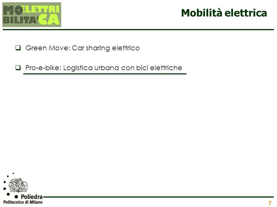7 Mobilità elettrica Green Move: Car sharing elettrico Pro-e-bike: Logistica urbana con bici elettriche