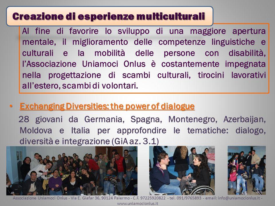 Al fine di favorire lo sviluppo di una maggiore apertura mentale, il miglioramento delle competenze linguistiche e culturali e la mobilità delle perso