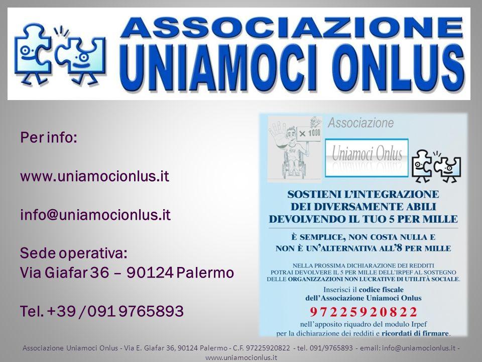 Per info: www.uniamocionlus.it info@uniamocionlus.it Sede operativa: Via Giafar 36 – 90124 Palermo Tel. +39 /091 9765893