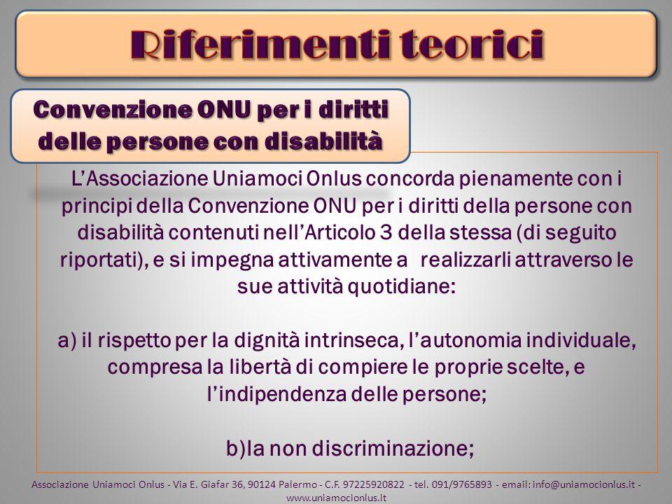 LAssociazione Uniamoci Onlus concorda pienamente con i principi della Convenzione ONU per i diritti della persone con disabilità contenuti nellArticol