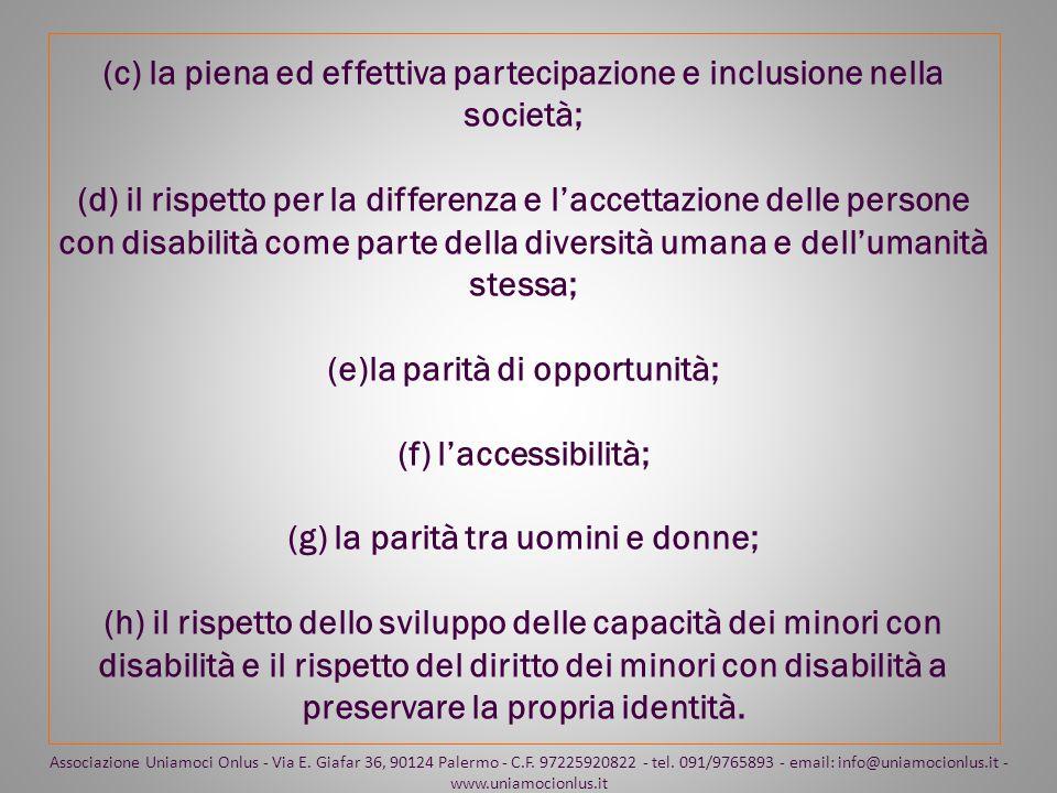 (c) la piena ed effettiva partecipazione e inclusione nella società; (d) il rispetto per la differenza e laccettazione delle persone con disabilità co