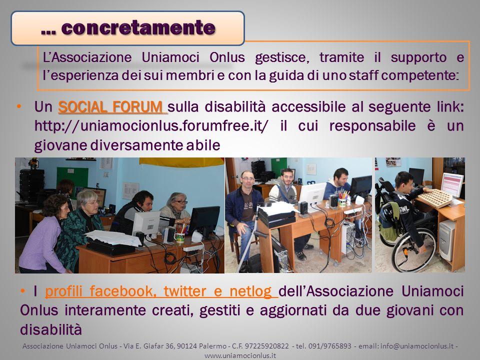 SOCIAL FORUM Un SOCIAL FORUM sulla disabilità accessibile al seguente link: http://uniamocionlus.forumfree.it/ il cui responsabile è un giovane divers
