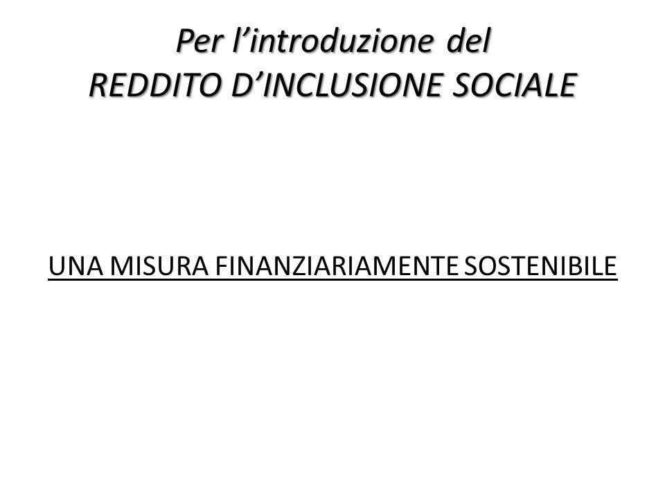 Per lintroduzione del REDDITO DINCLUSIONE SOCIALE UNA MISURA FINANZIARIAMENTE SOSTENIBILE