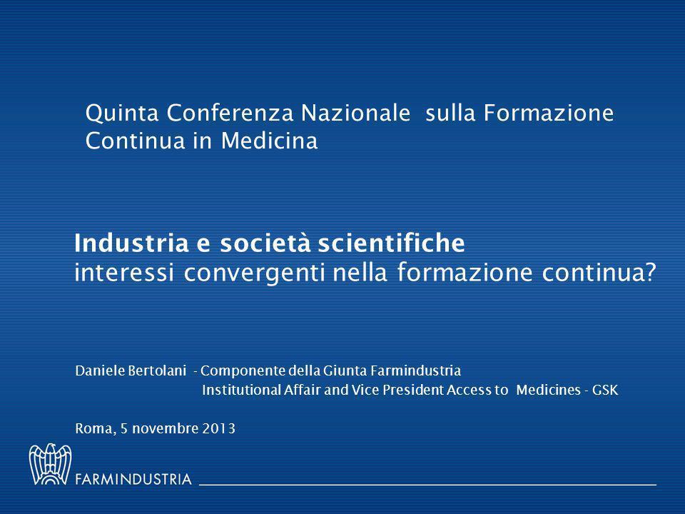 Industria e società scientifiche interessi convergenti nella formazione continua? Daniele Bertolani - Componente della Giunta Farmindustria Institutio