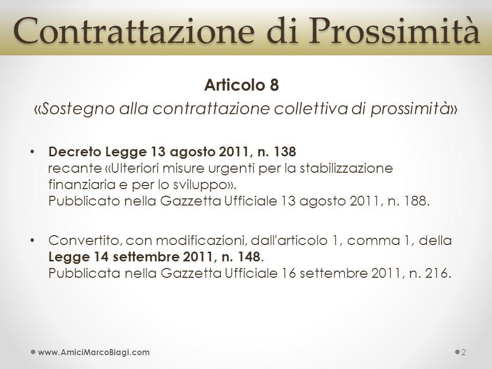 Articolo 8 «Sostegno alla contrattazione collettiva di prossimità» Decreto Legge 13 agosto 2011, n. 138 recante «Ulteriori misure urgenti per la stabi