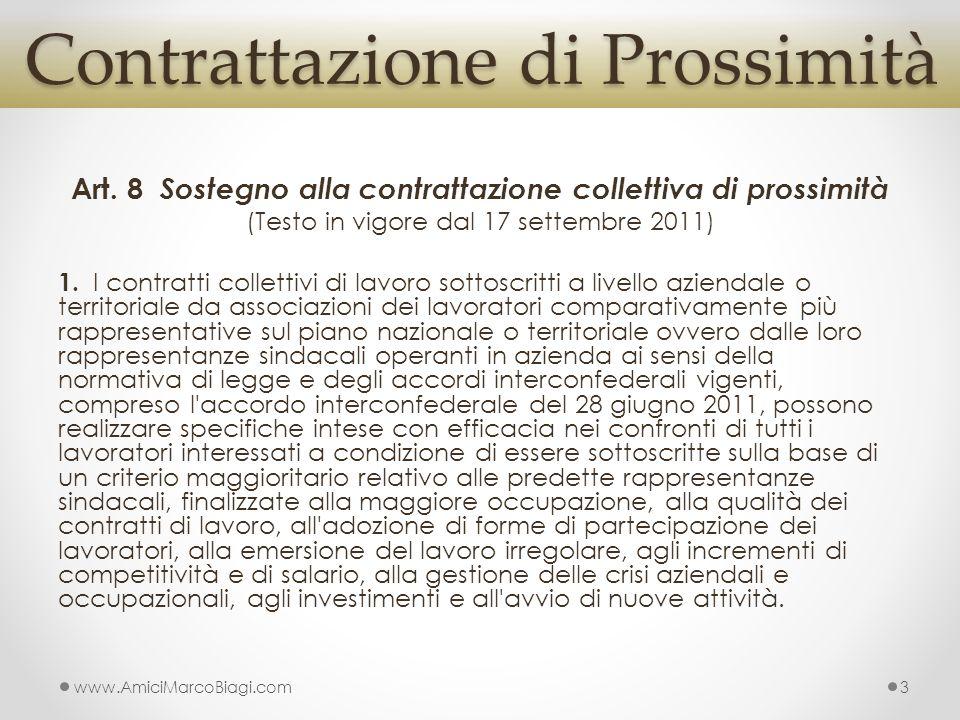 Art. 8 Sostegno alla contrattazione collettiva di prossimità (Testo in vigore dal 17 settembre 2011) 1. I contratti collettivi di lavoro sottoscritti