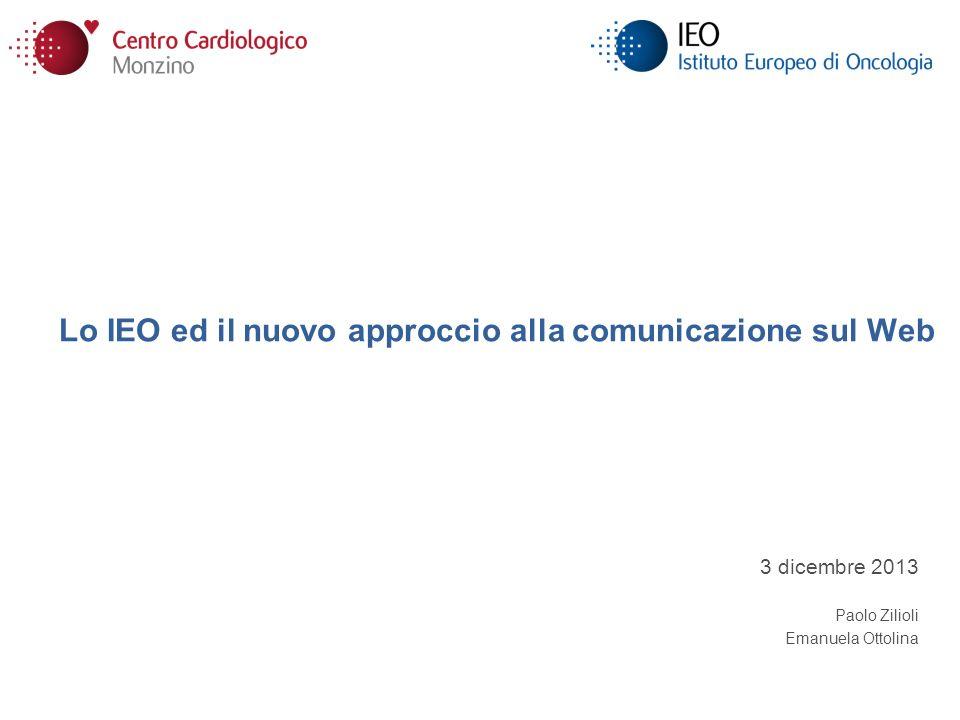 Lo IEO ed il nuovo approccio alla comunicazione sul Web 3 dicembre 2013 Paolo Zilioli Emanuela Ottolina
