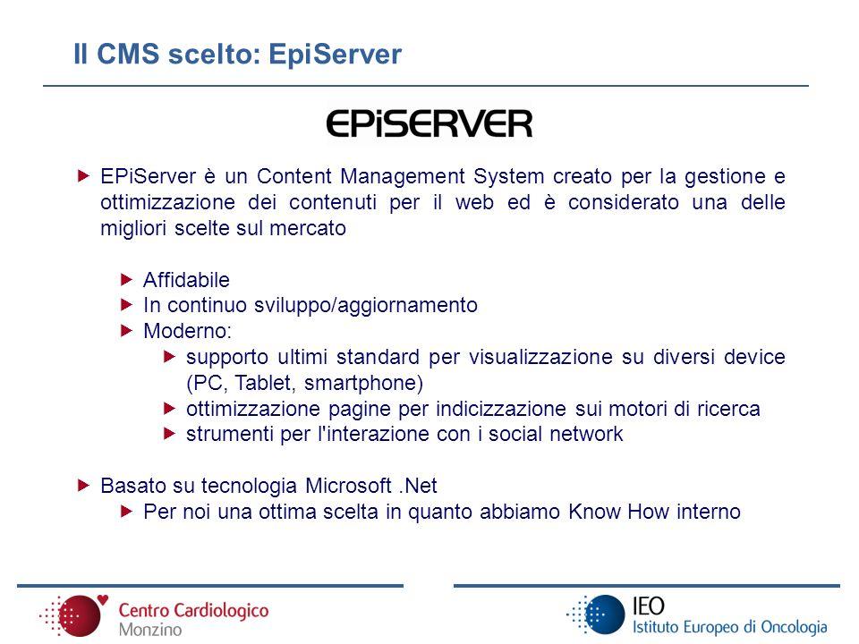 Il CMS scelto: EpiServer EPiServer è un Content Management System creato per la gestione e ottimizzazione dei contenuti per il web ed è considerato un