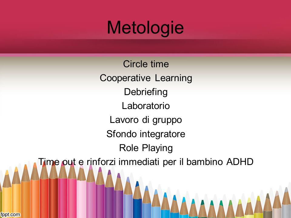 Metologie Circle time Cooperative Learning Debriefing Laboratorio Lavoro di gruppo Sfondo integratore Role Playing Time out e rinforzi immediati per il bambino ADHD