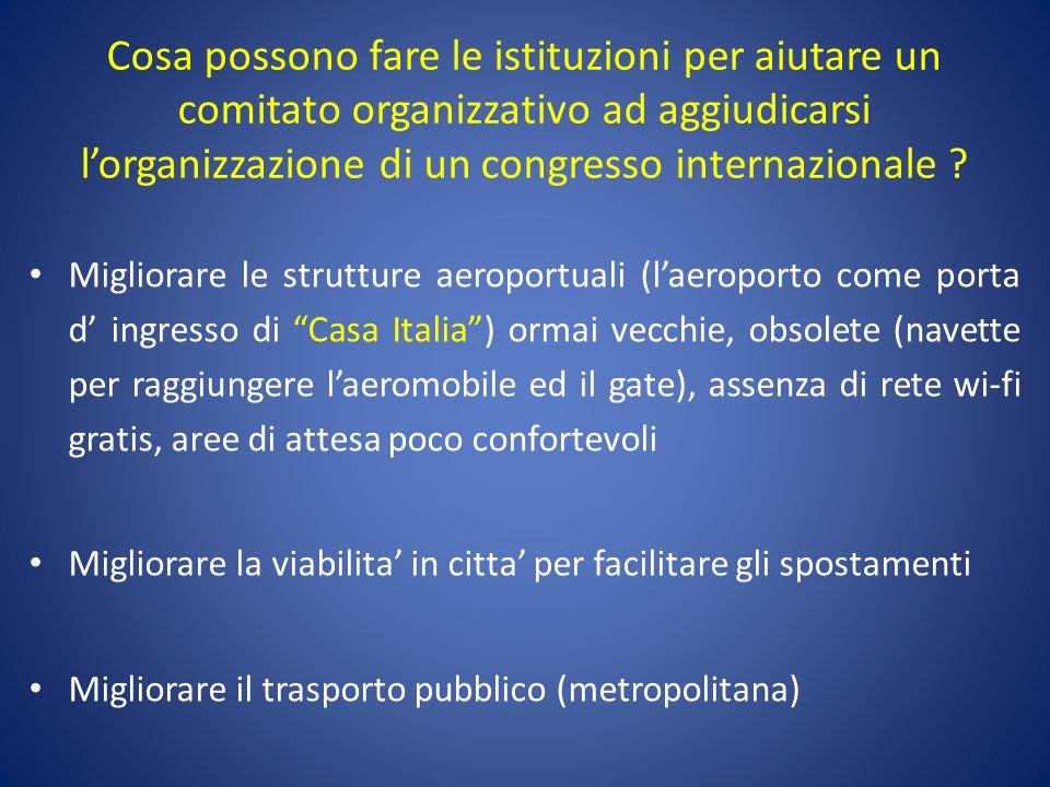 Migliorare le strutture aeroportuali (laeroporto come porta d ingresso di Casa Italia) ormai vecchie, obsolete (navette per raggiungere laeromobile ed