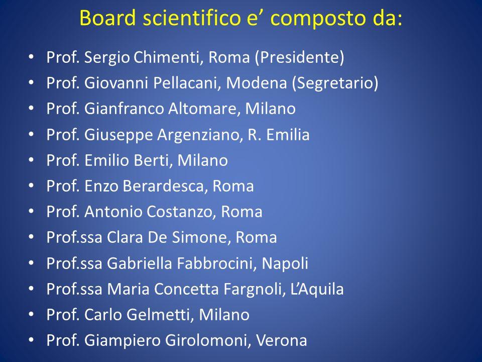 Board scientifico e composto da: Prof. Sergio Chimenti, Roma (Presidente) Prof. Giovanni Pellacani, Modena (Segretario) Prof. Gianfranco Altomare, Mil