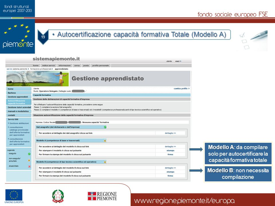 19 Autocertificazione capacità formativa Totale (Modello A)Autocertificazione capacità formativa Totale (Modello A) Modello B Modello B: non necessita