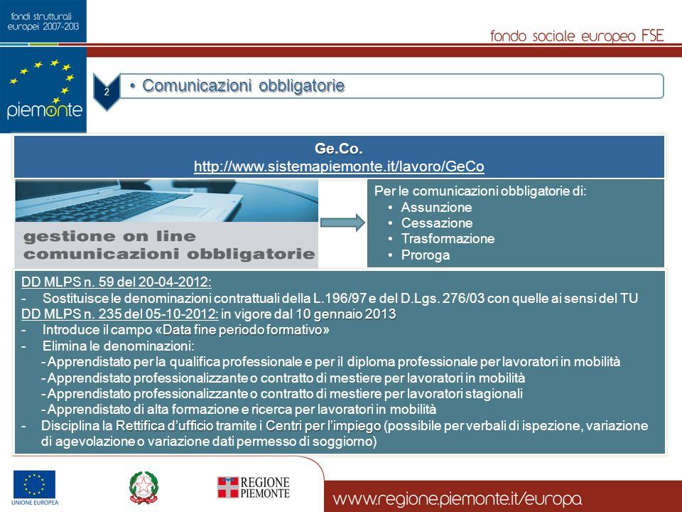 2 Comunicazioni obbligatorieComunicazioni obbligatorie Ge.Co. http://www.sistemapiemonte.it/lavoro/GeCo Per le comunicazioni obbligatorie di: Assunzio