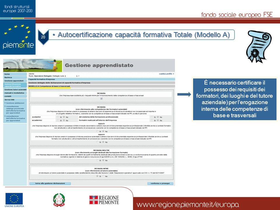 20 Autocertificazione capacità formativa Totale (Modello A)Autocertificazione capacità formativa Totale (Modello A) È necessario certificare il posses