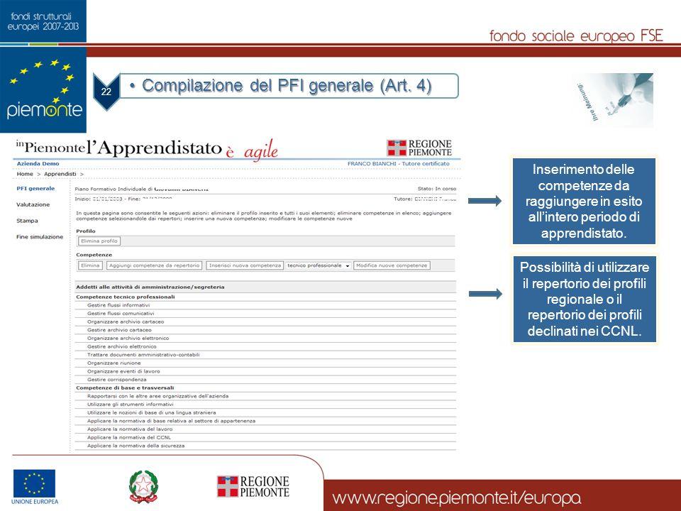 22 Compilazione del PFI generale (Art. 4)Compilazione del PFI generale (Art. 4) Inserimento delle competenze da raggiungere in esito allintero periodo