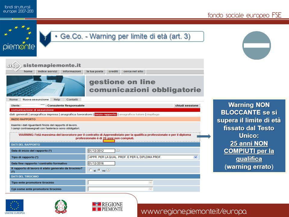 7 Ge.Co. - Warning per limite di età (art. 3)Ge.Co. - Warning per limite di età (art. 3) Warning NON BLOCCANTE se si supera il limite di età fissato d