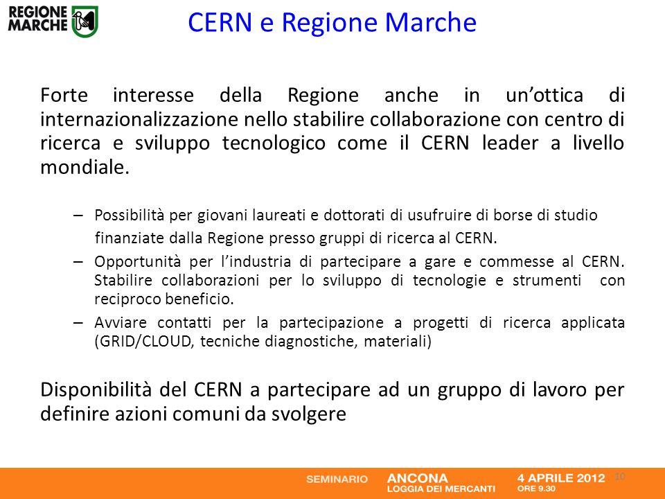 CERN e Regione Marche Forte interesse della Regione anche in unottica di internazionalizzazione nello stabilire collaborazione con centro di ricerca e