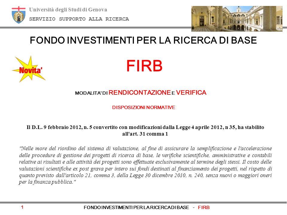 Università degli Studi di Genova SERVIZIO SUPPORTO ALLA RICERCA FONDO INVESTIMENTI PER LA RICERCA DI BASE FIRB Il D.L. 9 febbraio 2012, n. 5 convertit