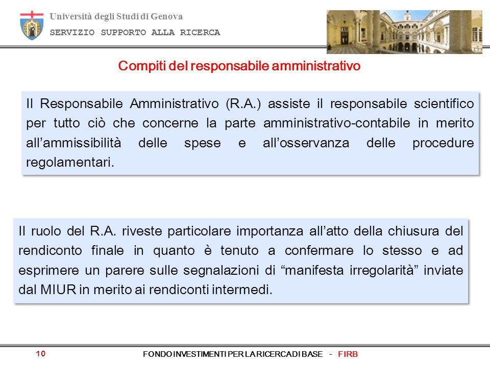 Università degli Studi di Genova SERVIZIO SUPPORTO ALLA RICERCA FONDO INVESTIMENTI PER LA RICERCA DI BASE - FIRB 10 Compiti del responsabile amministrativo Il ruolo del R.A.