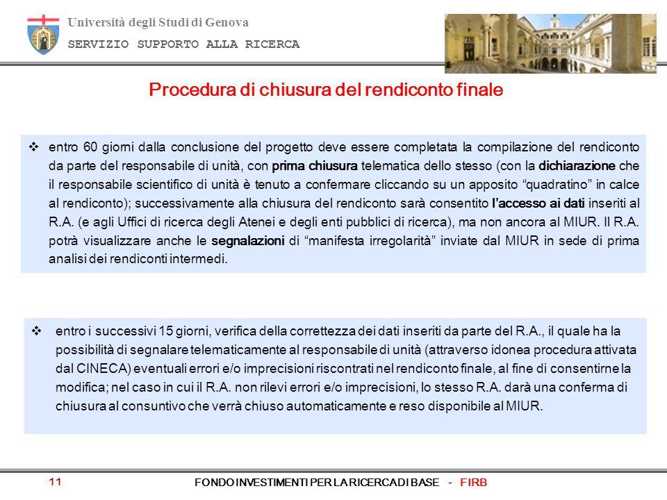 Università degli Studi di Genova SERVIZIO SUPPORTO ALLA RICERCA FONDO INVESTIMENTI PER LA RICERCA DI BASE - FIRB 11 Procedura di chiusura del rendicon