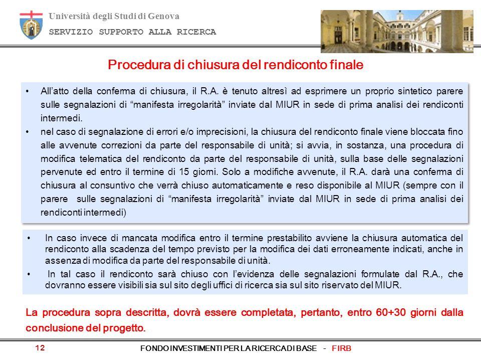 Università degli Studi di Genova SERVIZIO SUPPORTO ALLA RICERCA FONDO INVESTIMENTI PER LA RICERCA DI BASE - FIRB 12 Allatto della conferma di chiusura, il R.A.