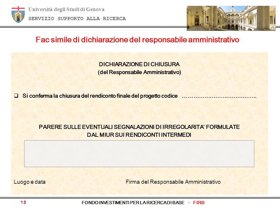 Università degli Studi di Genova SERVIZIO SUPPORTO ALLA RICERCA FONDO INVESTIMENTI PER LA RICERCA DI BASE - FIRB 13 Fac simile di dichiarazione del re