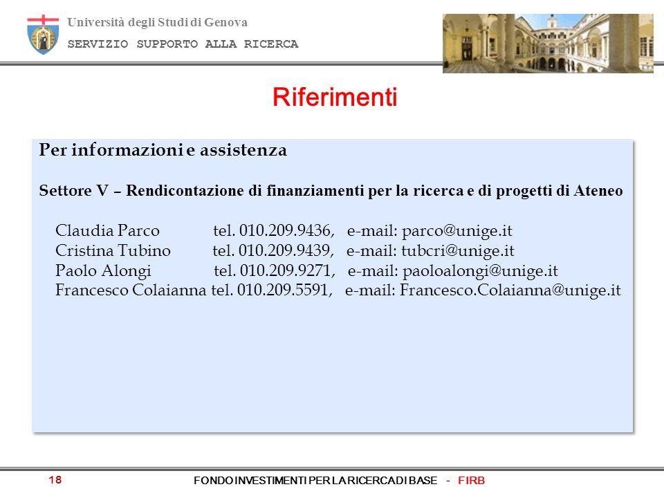 Università degli Studi di Genova SERVIZIO SUPPORTO ALLA RICERCA FONDO INVESTIMENTI PER LA RICERCA DI BASE - FIRB 18 Riferimenti Per informazioni e ass