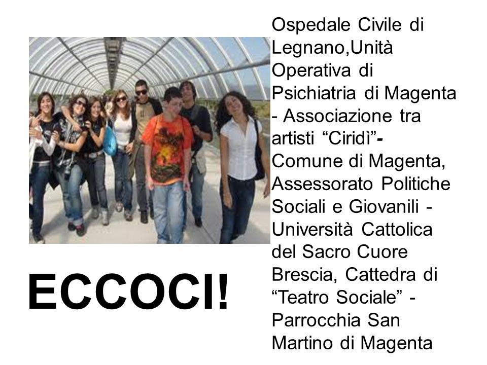 Ospedale Civile di Legnano,Unità Operativa di Psichiatria di Magenta - Associazione tra artisti Ciridì- Comune di Magenta, Assessorato Politiche Socia