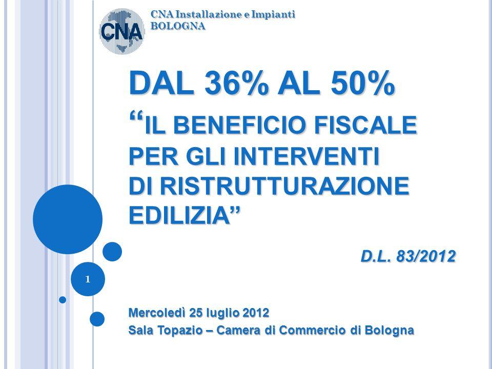 DAL 36% AL 50% IL BENEFICIO FISCALE PER GLI INTERVENTI DI RISTRUTTURAZIONE EDILIZIA D.L.