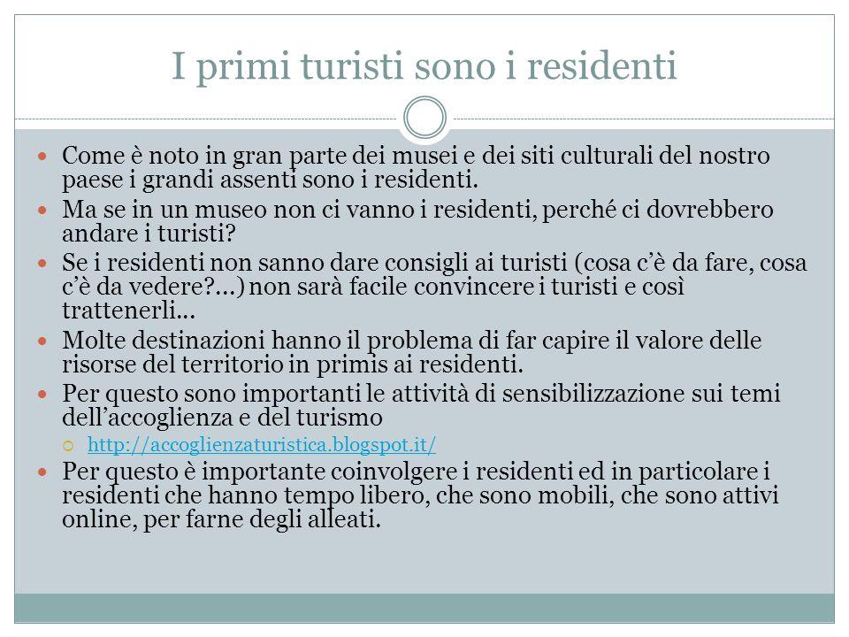 I primi turisti sono i residenti Come è noto in gran parte dei musei e dei siti culturali del nostro paese i grandi assenti sono i residenti. Ma se in