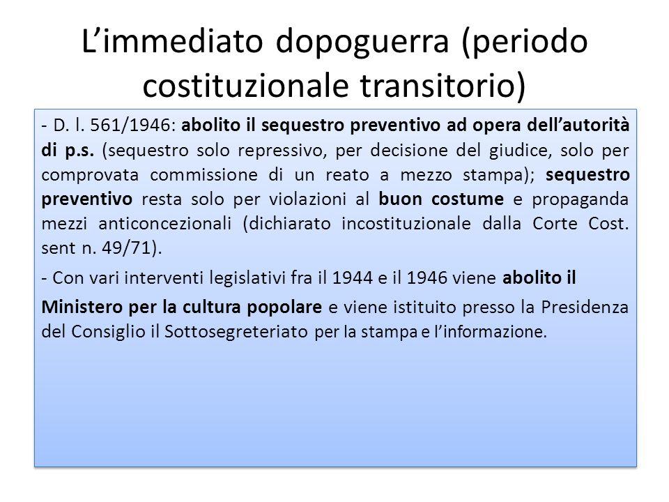 Limmediato dopoguerra (periodo costituzionale transitorio) - D. l. 561/1946: abolito il sequestro preventivo ad opera dellautorità di p.s. (sequestro