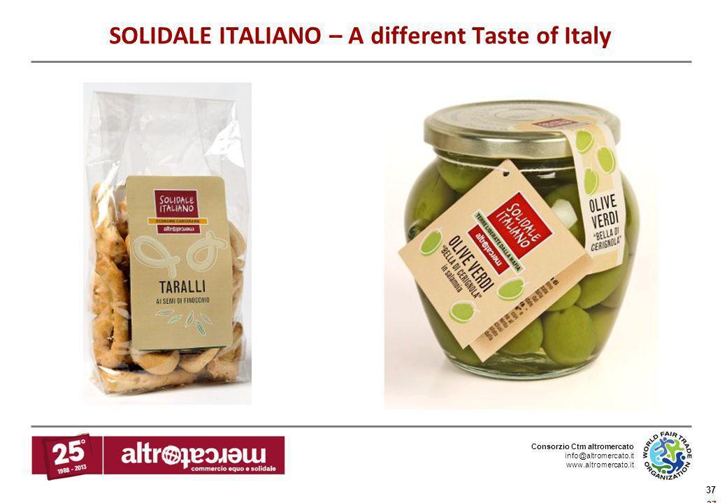 Consorzio Ctm altromercato info@altromercato.it www.altromercato.it 37 SOLIDALE ITALIANO – A different Taste of Italy