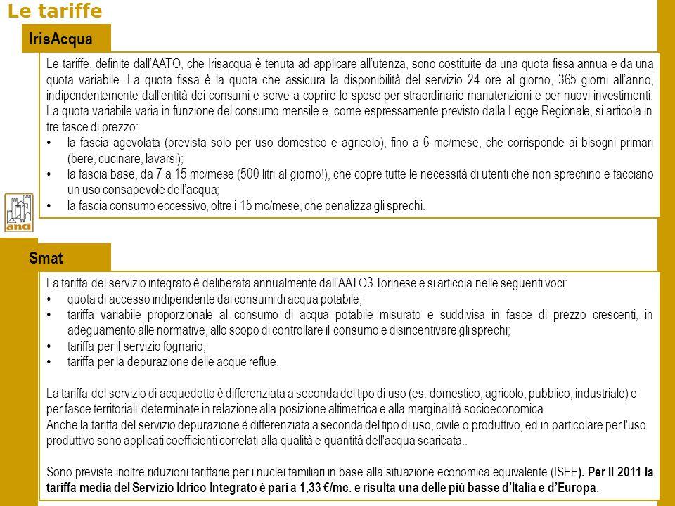 16 Le tariffe Le tariffe, definite dallAATO, che Irisacqua è tenuta ad applicare allutenza, sono costituite da una quota fissa annua e da una quota va
